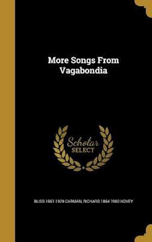 Bog, hardback More Songs from Vagabondia af Richard 1864-1900 Hovey, Bliss 1861-1929 Carman