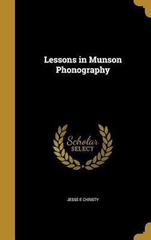 Bog, hardback Lessons in Munson Phonography af Jesse E. Christy