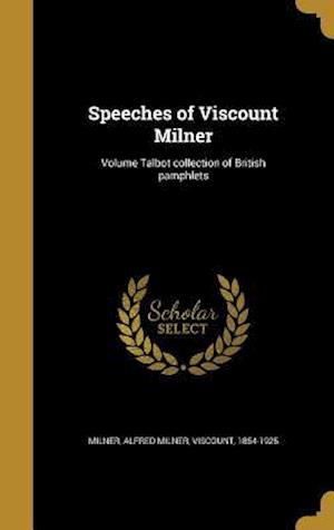 Bog, hardback Speeches of Viscount Milner; Volume Talbot Collection of British Pamphlets