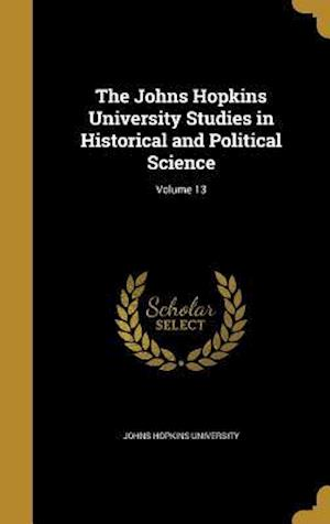 Bog, hardback The Johns Hopkins University Studies in Historical and Political Science; Volume 13
