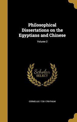 Bog, hardback Philosophical Dissertations on the Egyptians and Chinese; Volume 2 af Cornelius 1739-1799 Pauw