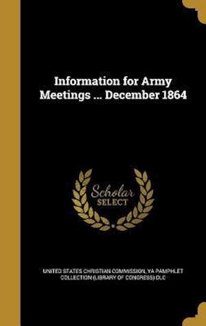 Bog, hardback Information for Army Meetings ... December 1864