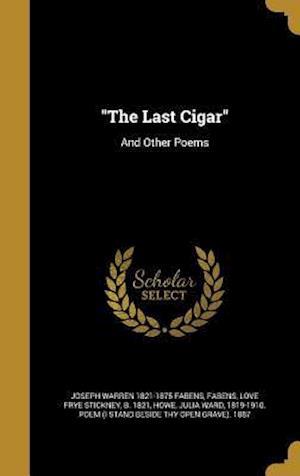 Bog, hardback The Last Cigar af Joseph Warren 1821-1875 Fabens