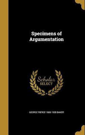 Bog, hardback Specimens of Argumentation af George Pierce 1866-1935 Baker