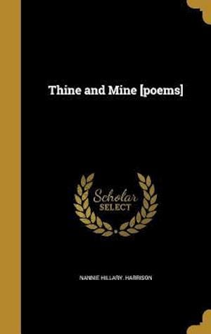 Bog, hardback Thine and Mine [Poems] af Nannie Hillary Harrison