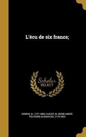 Bog, hardback L'Ecu de Six Francs;