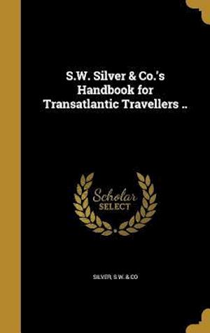 Bog, hardback S.W. Silver & Co.'s Handbook for Transatlantic Travellers ..