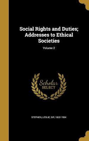 Bog, hardback Social Rights and Duties; Addresses to Ethical Societies; Volume 2