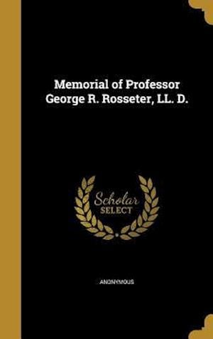 Bog, hardback Memorial of Professor George R. Rosseter, LL. D.