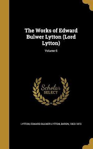 Bog, hardback The Works of Edward Bulwer Lytton (Lord Lytton); Volume 6
