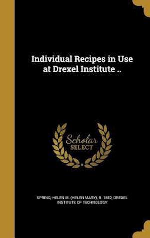 Bog, hardback Individual Recipes in Use at Drexel Institute ..
