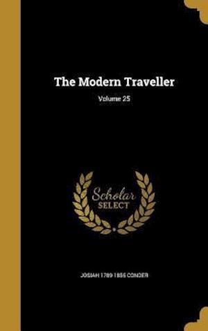 Bog, hardback The Modern Traveller; Volume 25 af Josiah 1789-1855 Conder