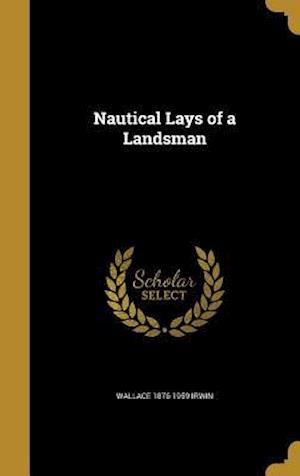 Bog, hardback Nautical Lays of a Landsman af Wallace 1876-1959 Irwin