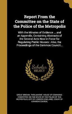 Bog, hardback Report from the Committee on the State of the Police of the Metropolis