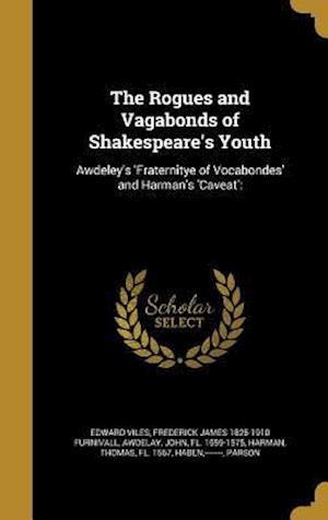 Bog, hardback The Rogues and Vagabonds of Shakespeare's Youth af Edward Viles, Frederick James 1825-1910 Furnivall