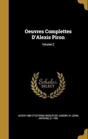 Bog, hardback Oeuvres Complettes D'Alexis Piron; Volume 2 af Alexis 1689-1773 Piron
