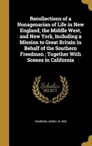 Bog, hardback Recollections of a Nonagenarian of Life in New England, the Middle West, and New York, Including a Mission to Great Britain in Behalf of the Southern