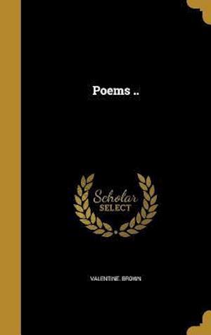 Bog, hardback Poems .. af Valentine Brown