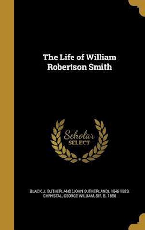 Bog, hardback The Life of William Robertson Smith
