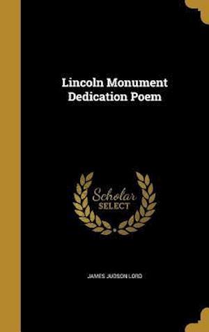 Bog, hardback Lincoln Monument Dedication Poem af James Judson Lord