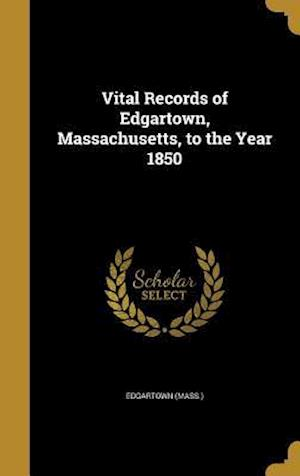 Bog, hardback Vital Records of Edgartown, Massachusetts, to the Year 1850