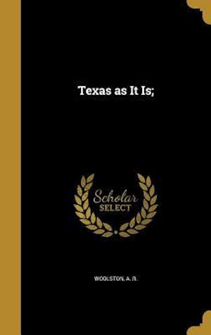 Bog, hardback Texas as It Is;