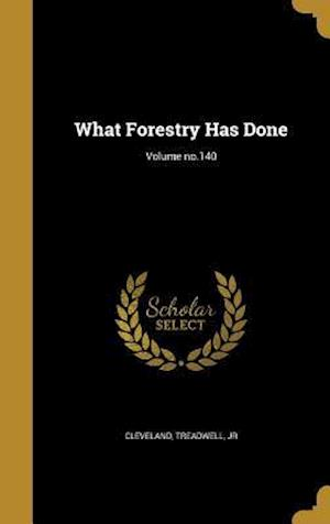 Bog, hardback What Forestry Has Done; Volume No.140