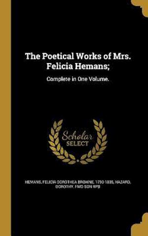 Bog, hardback The Poetical Works of Mrs. Felicia Hemans;