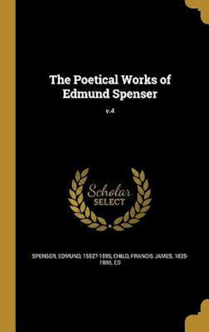 Bog, hardback The Poetical Works of Edmund Spenser; V.4