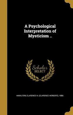 Bog, hardback A Psychological Interpretation of Mysticism ..