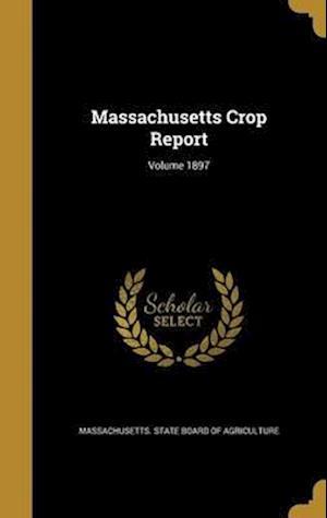 Bog, hardback Massachusetts Crop Report; Volume 1897