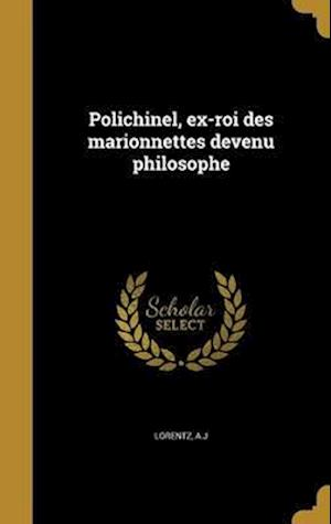 Bog, hardback Polichinel, Ex-Roi Des Marionnettes Devenu Philosophe