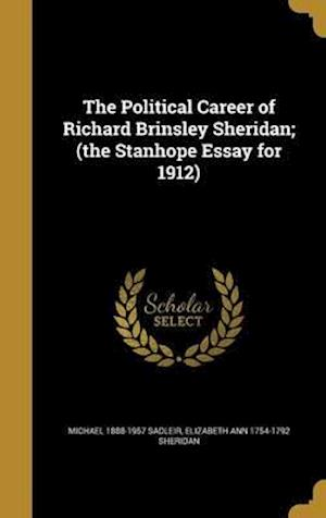 Bog, hardback The Political Career of Richard Brinsley Sheridan; (The Stanhope Essay for 1912) af Michael 1888-1957 Sadleir, Elizabeth Ann 1754-1792 Sheridan