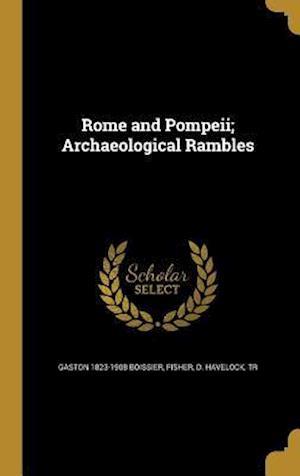 Bog, hardback Rome and Pompeii; Archaeological Rambles af Gaston 1823-1908 Boissier