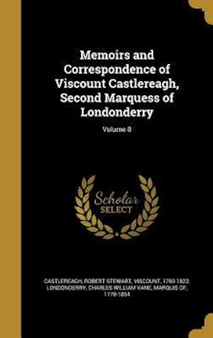 Bog, hardback Memoirs and Correspondence of Viscount Castlereagh, Second Marquess of Londonderry; Volume 8