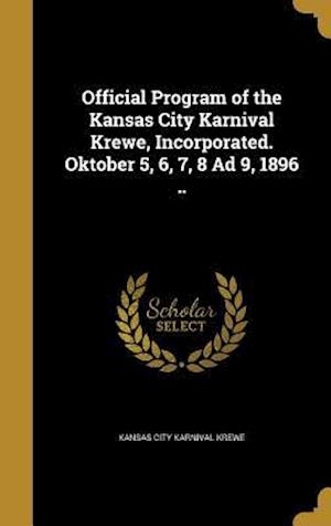 Bog, hardback Official Program of the Kansas City Karnival Krewe, Incorporated. Oktober 5, 6, 7, 8 Ad 9, 1896 ..