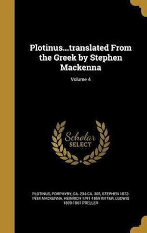 Bog, hardback Plotinus...Translated from the Greek by Stephen MacKenna; Volume 4 af Stephen 1872-1934 MacKenna