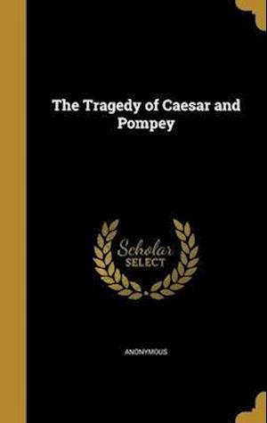 Bog, hardback The Tragedy of Caesar and Pompey