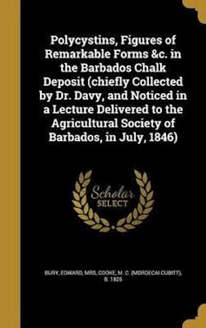 Bog, hardback Polycystins, Figures of Remarkable Forms &C. in the Barbados Chalk Deposit (Chiefly Collected by Dr. Davy, and Noticed in a Lecture Delivered to the A