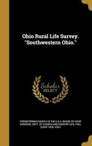 Bog, hardback Ohio Rural Life Survey. Southwestern Ohio. af Paul Leroy 1878- Vogt