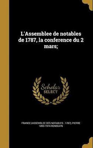 Bog, hardback L'Assemblee de Notables de 1787, La Conference Du 2 Mars; af Pierre 1893-1974 Renouvin
