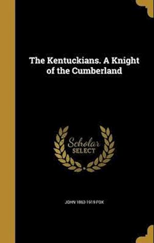 Bog, hardback The Kentuckians. a Knight of the Cumberland af John 1863-1919 Fox