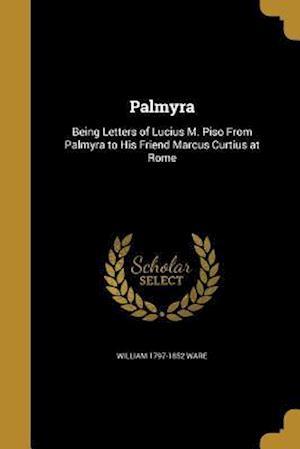 Bog, paperback Palmyra af William 1797-1852 Ware