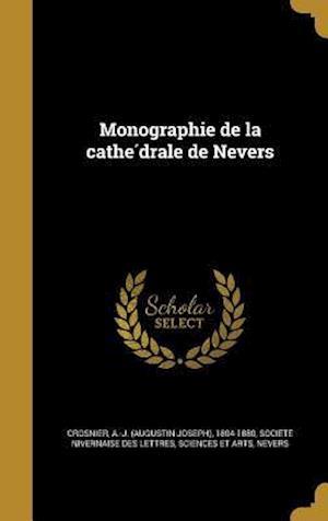Bog, hardback Monographie de La Cathe Drale de Nevers