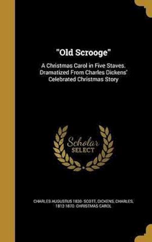 Bog, hardback Old Scrooge af Charles Augustus 1830- Scott