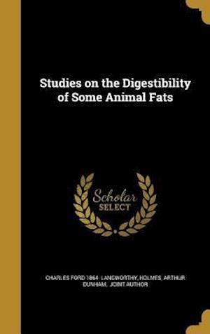 Bog, hardback Studies on the Digestibility of Some Animal Fats af Charles Ford 1864- Langworthy