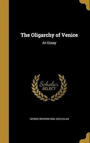 Bog, hardback The Oligarchy of Venice af George Brinton 1865- McCleilan