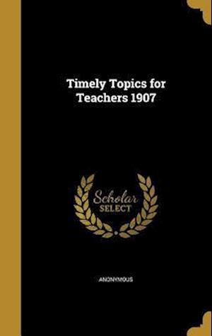 Bog, hardback Timely Topics for Teachers 1907