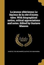 La Jeunne Siberienne; Le Lepreux de La Cite D'Aoste; Tales. with Biographical Notice, Critical Appreciations and Notes. Edited by Gustave Masson