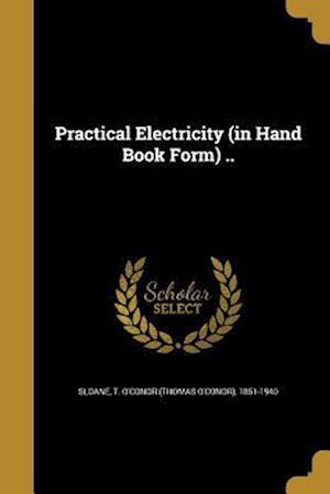 Bog, paperback Practical Electricity (in Hand Book Form) ..